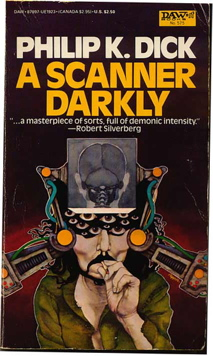 A Scanner Darkly by Philip K Dick